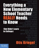 Everything-a-New-Elementary-School-Teacher-REALLY-Needs-to-Know-Otis-Kriegel_tn